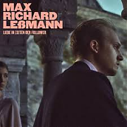 Max Richard Leßmann – Liebe in Zeiten der Follower
