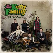 The Kelly Family – We Got Love