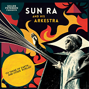 Sun-Ra and his Arkestar – To Those Of Earth And Other Worlds