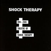Shock Therapy – 1985 – 2008 Theatre Of Shock Therapy