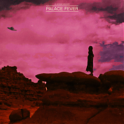 Palace Fever – Palace Fever Sing About Love, Lunatics & Spaceships