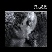 Dave Clarke – The Desecration Of Desire