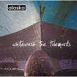 Alaska -  Whitewash The Tidemarks