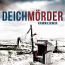 Hendrik Berg - Deichmörder – Unheimliche Geschichten von der Nordseeküste