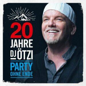 DJ Ötzi – 20 Jahre DJ Ötzi – Party Ohne Ende