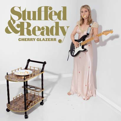 Cherry Glazerr – Stuffed Ready