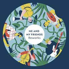 Me And My Friends – Reworks